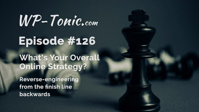 What's Your WordPress Overall Online Strategy