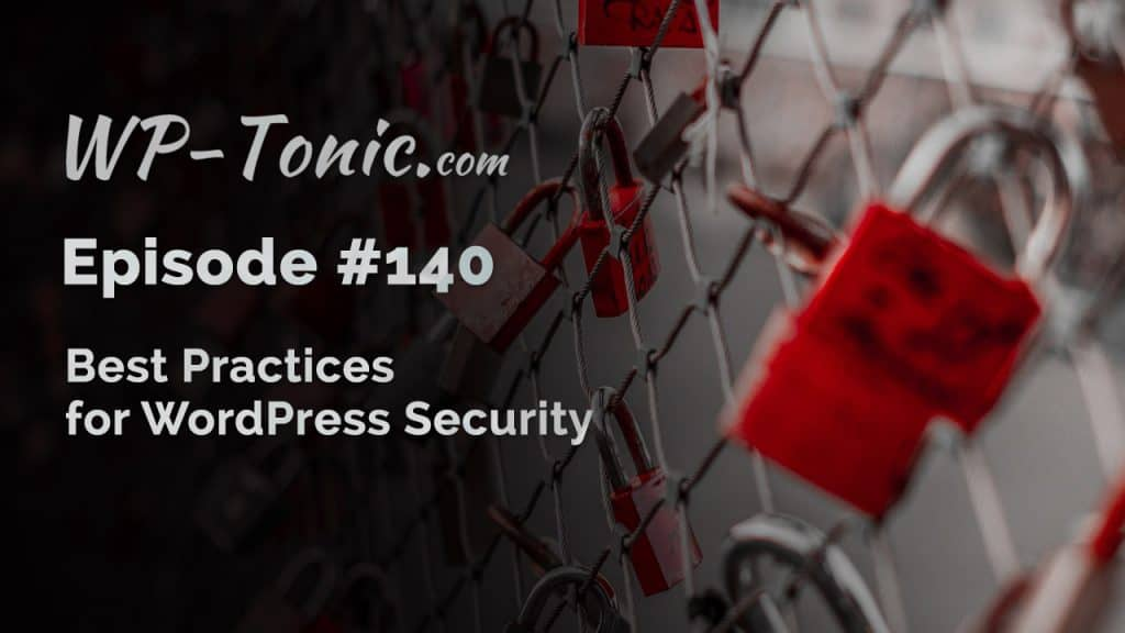 What Are THE Best Practices For WordPress Security?