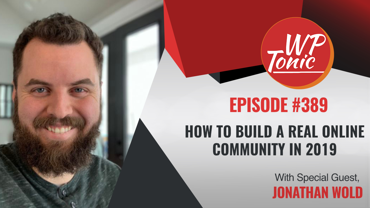 #389 WP-Tonic Show  With Special Guest Jonathan Wold