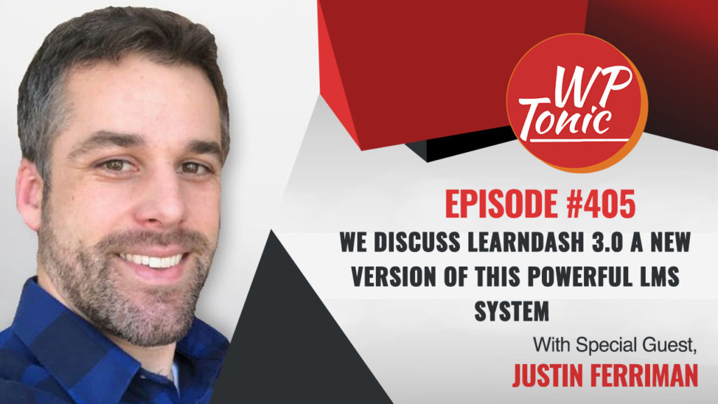 We Discuss LearnDash 3.0 a New Powerful Version of This Popular WordPress LMS Plugin