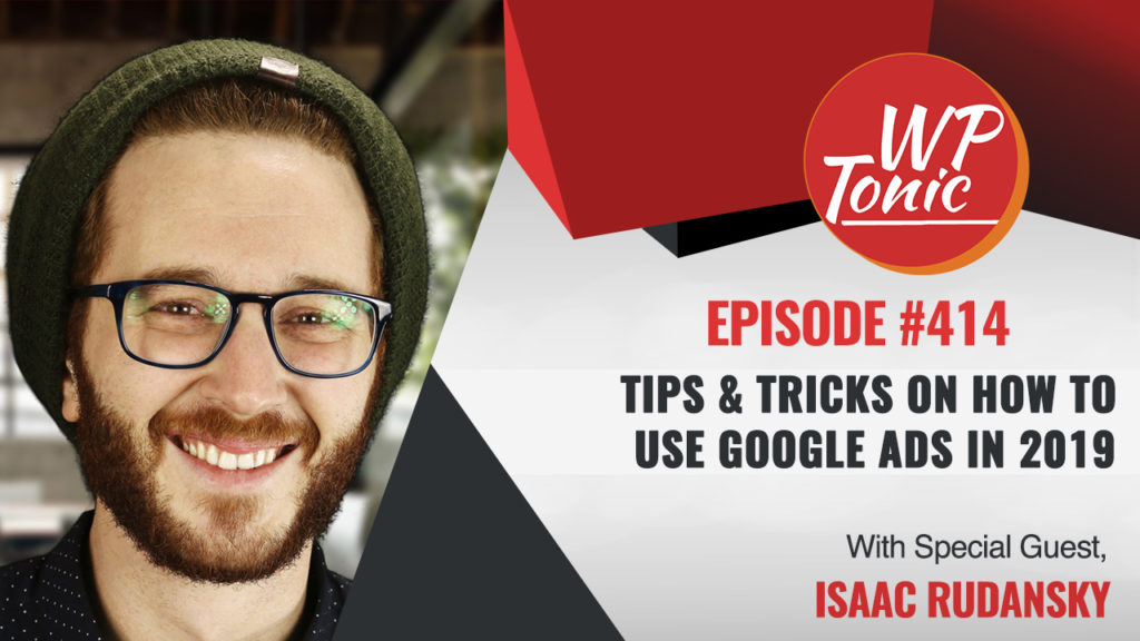 #414 WP-Tonic Show With Special Guest Isaac Rudansky