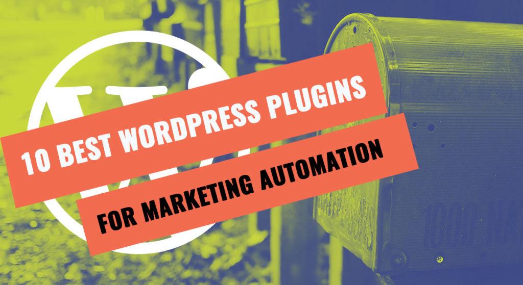 10 Best WordPress Plugins For Marketing Automation