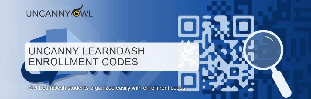 Uncany LearnDash Enrollment Codes