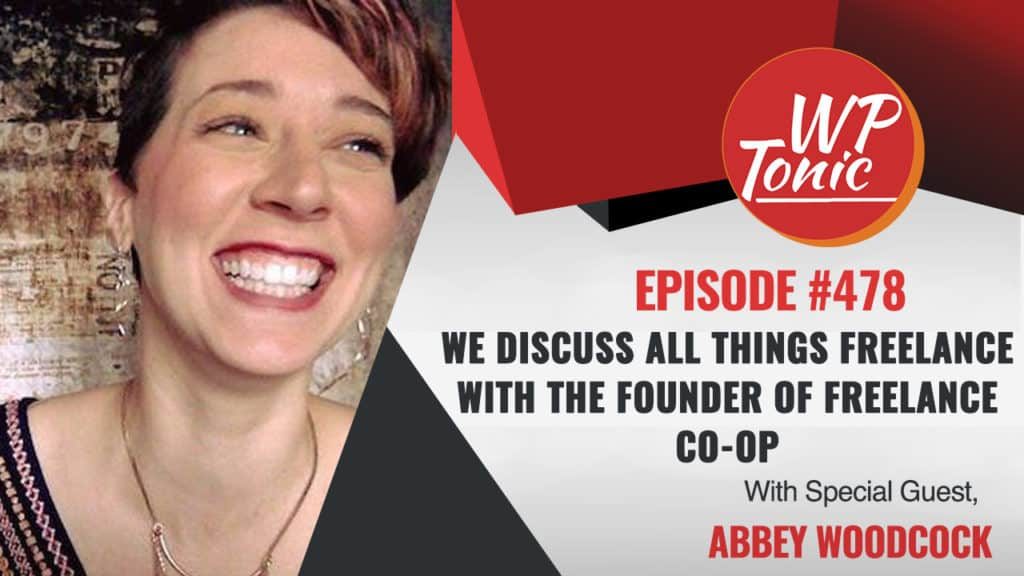 #478 WP-Tonic Show With Special Guest Abbey Woodcock