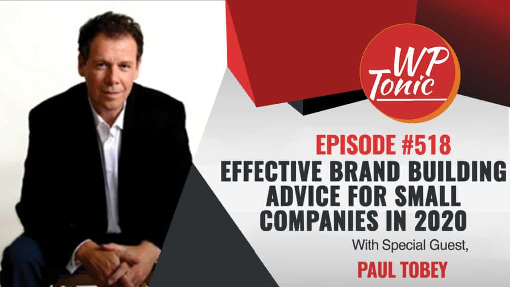 #518 WP-Tonic Show With Special Guest Paul Tobey
