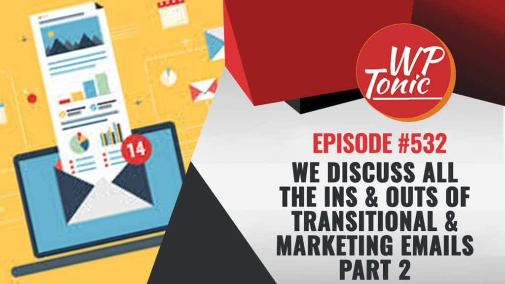 #532 WP-Tonic Show Email & CRM The Best Choices Part 2