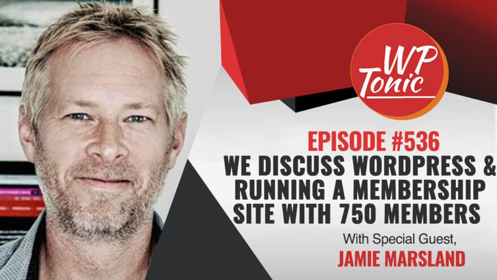 We Discuss WordPress & Also Running a Membership Site With 750 Members