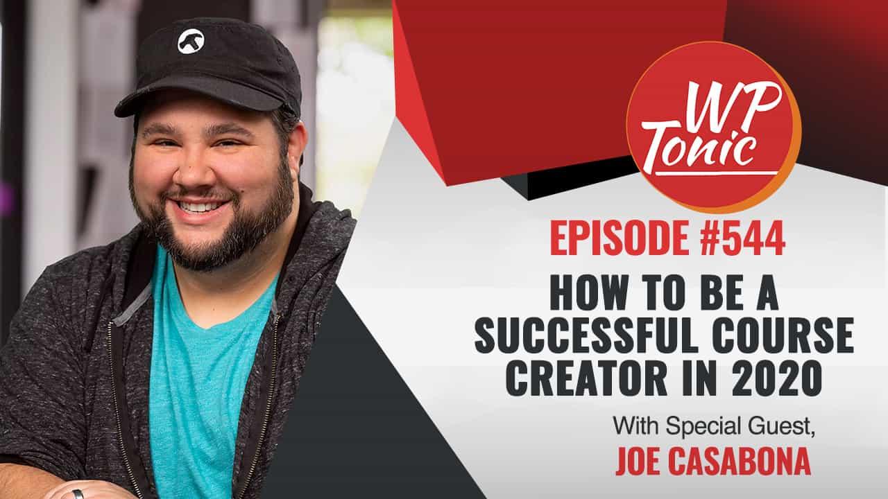 #544 WP-Tonic Show With Special Guest Joe Casabona