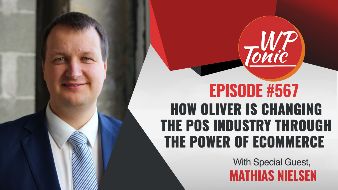 #567 WP-Tonic Show With Special Guest Mathias Nielsen CEO Oliver POS