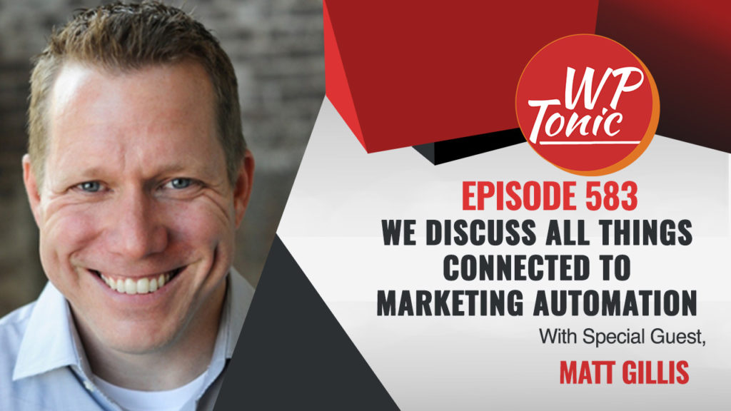 #583 WP-Tonic Show With Special Guest Matt Gillis CEO of Clean IO