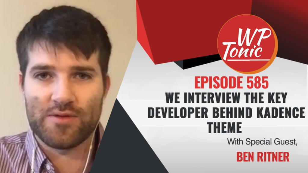 #585 WP-Tonic Show With Special Guest Ben Ritner