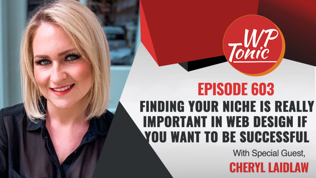 #603 WP-Tonic Show With Special Guest Cheryl Laidlaw