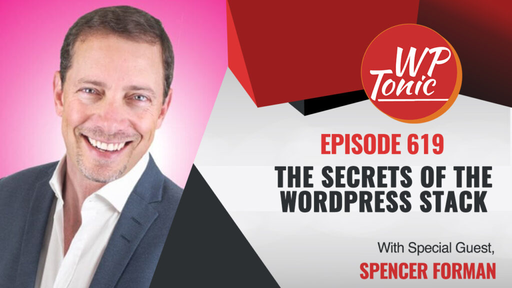 #619 WP-Tonic Interview Show The Secrets Of The WordPress Stack