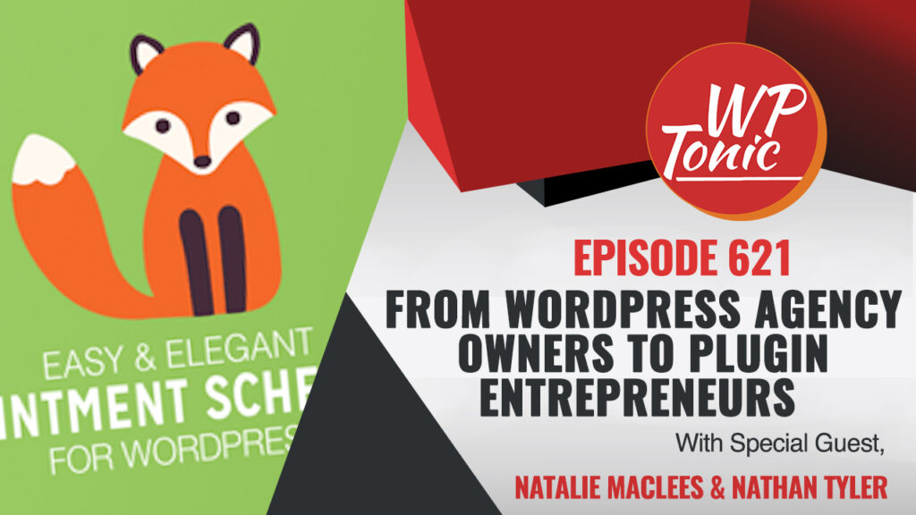 #621 WP-Tonic Interview Show From WordPress Agency Owners To Plugin Entrepreneurs