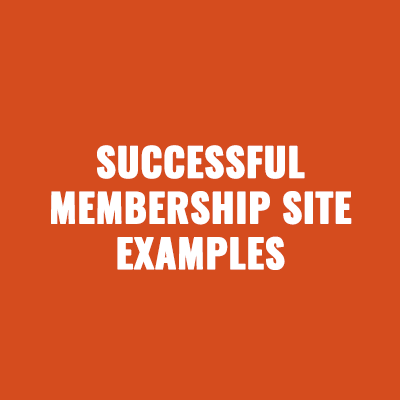 Successful Membership Site Examples to Learn & Borrow From