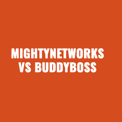 MightyNetworks vs BuddyBoss Overview